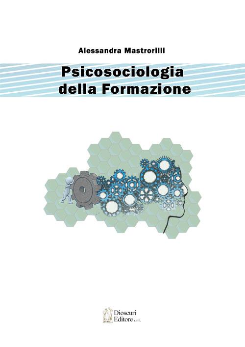 copertina-alessandra-mastrorilli-psicosociologia-della-formazione