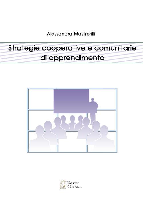 copertina-alessandra-mastrorilli-strategie-cooperative-e-comunitarie-di-apprendimento