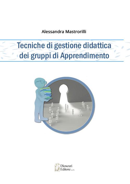 copertina-alessandra-mastrorilli-tecniche-di-gestione-didattica