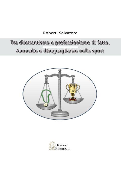 copertina-libro-roberti-salvatore-tra-dilettantismo-e-professionismo-web